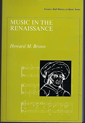 Music in the Renaissance (Prentice-Hall History of Music Series)