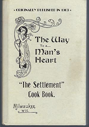 Settlement Cook Book: The Way to a: Mrs. Simon Kander;