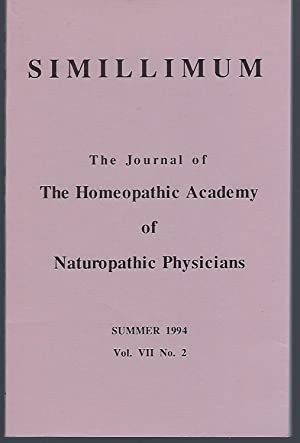 Simillimum: The Journal of the Homeopathic Academy of Naturopathic Physicians Vol. VII No. 2 Summ...