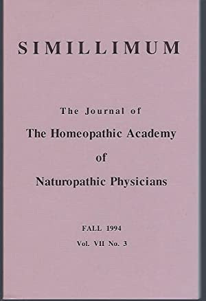 Simillimum: The Journal of the Homeopathic Academy of Naturopathic Physicians Vol. VII No. 3 Fall...