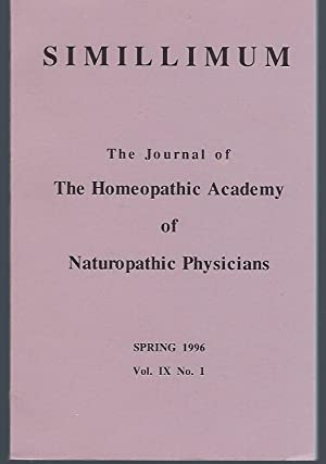 Simillimum: The Journal of the Homeopathic Academy of Naturopathic Physicians Vol. IX No. 1 Sprin...