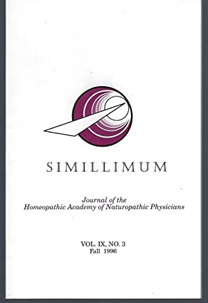 Simillimum: The Journal of the Homeopathic Academy of Naturopathic Physicians Vol. IX No. 3 Fall ...