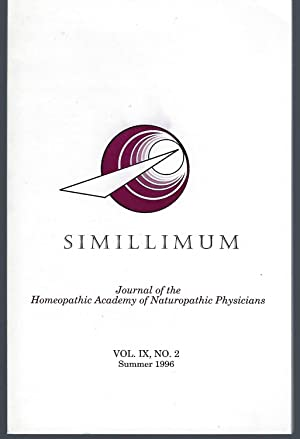 Simillimum: The Journal of the Homeopathic Academy of Naturopathic Physicians Vol. IX No. 2 Summe...