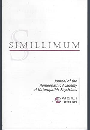 Simillimum: The Journal of the Homeopathic Academy of Naturopathic Physicians Vol. XI No. 1 Sprin...