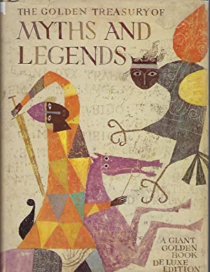 The Golden Treasury of Myths and Legends: White, Anne Terry