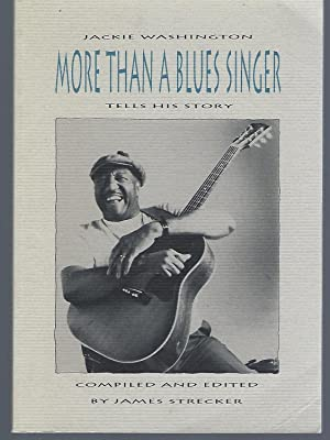 More Than a Blues Singer : Jackie Washington Tells His Story