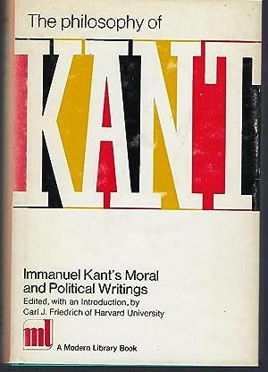 The Philosophy of Kant: Immanuel Kant's Moral: Kant, Immanuel
