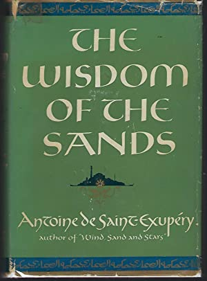 The Wisdom of the Sands: Saint-Exupery, Antoine de