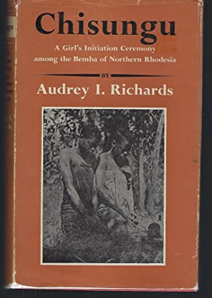 Chisungu: A Girls' Initiation Ceremony Among the Bemba of Northern Rhodesia
