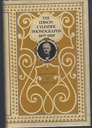The Edison Cylinder Phonographs: A Detailed Account of the Entertainment Models Until 1929