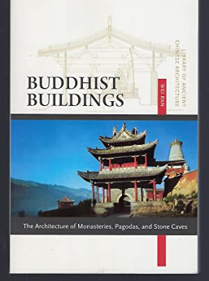 Buddhist Buildings: The Architecture of Monasteries, Pagodas, and Stone Caves (Library of Ancient...