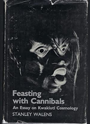 Feasting with Cannibals: An Essay on Kwakiutl Cosmology