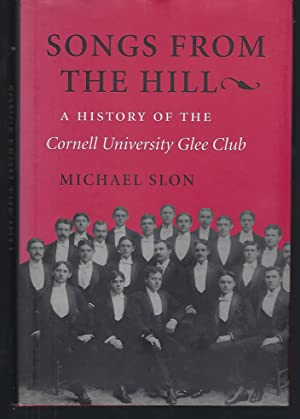 Songs from the Hill: A history of the Cornell University Glee Club