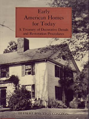 Early American Homes for Today: A Treasury of Decorative Details and Restoration Procedures