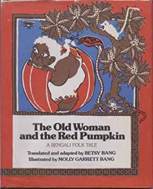 The Old Woman and the Red Pumpkin: A Bengali Folk Tale: Bang, Betsy