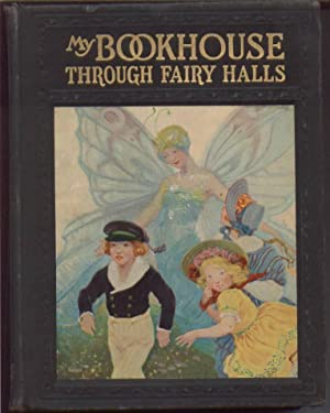 Through Fairy Halls of My Bookhouse: Miller, Olive Beaupre