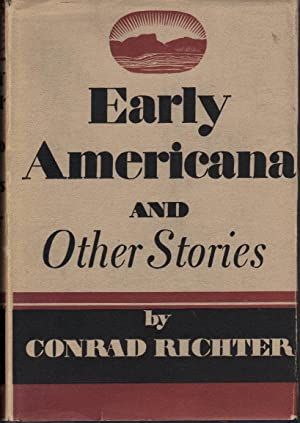 Early Americana and Other Stories: Richter, Conrad
