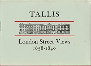John Tallis's London Street Views, 1838-1840: Together: Tallis, John; Jackson,