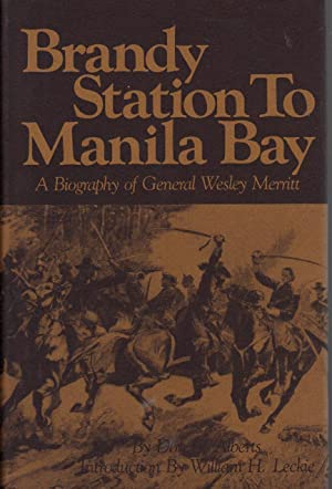 Brandy Station to Manila Bay A Biography of General Wesley Merritt: Alberts, Don. E.