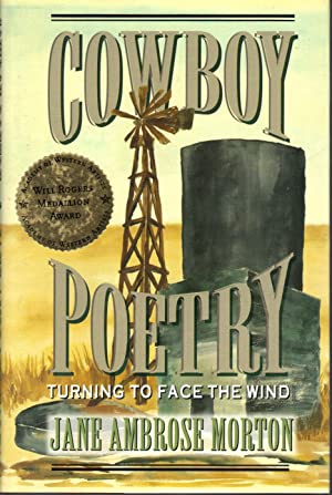 Cowboy Poetry: Turning to Face the Wind: Morton, Jane
