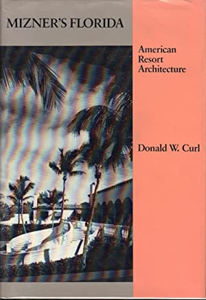 Mizner's Florida: American Resort Architecture