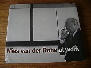 Mies van der Rohe at Work.: Carter, Peter.