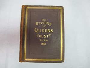 History of Queens County New York 1683 - 1882 with Illustrations, Portraits & Sketches of ...