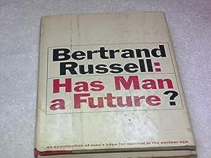 Has Man a Future?: Bertrand Russell