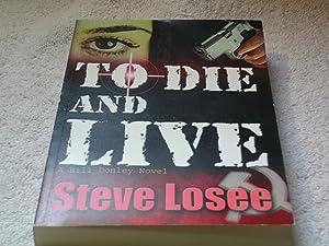 To Die and Live: Steve Losee