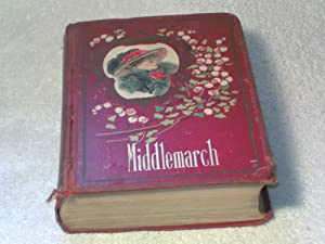 Middlemarch - A Study of Provencial Life: George Eliot