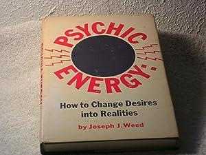 Psychic Energy - How to Change Desires: Joseph J. Reed