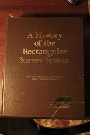 A History of the Rectangular Survey System: White, C. Albert