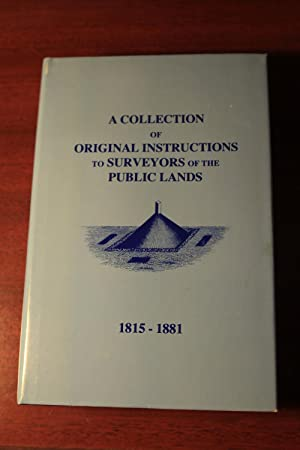 A Collection of Original Instructions to Surveyors of the Public Lands 1815-1881