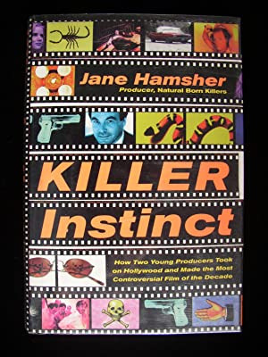 Killer Instinct: How Two Young Producers Took on Hollywood and Made the Most Controversial Film o...