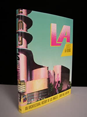 L. A. Lost & Found: An Architectural History of Los Angeles