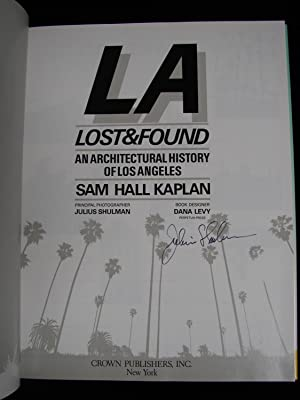 L. A. Lost & Found: An Architectural History of Los Angeles: Sam Hall Kaplan, Julius Shulman ...