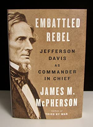 Embattled Rebel: Jefferson Davis as Commander in: James M. McPherson,