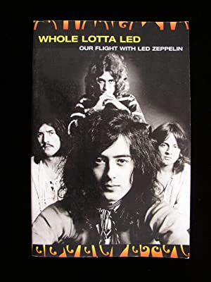 Whole Lotta Led: Our Flight with Led Zeppelin: Ralph Hulett and Jerry Prochinicky