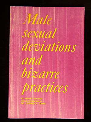 Male Sexual Deviations and Bizarre Practices: Robert Bledsoe with