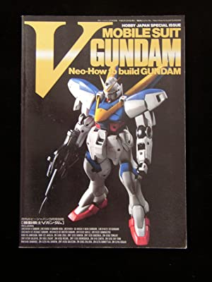 Mobile Suit V Gundam Neo-how to Build Gundam Hobby Japan Special Issue