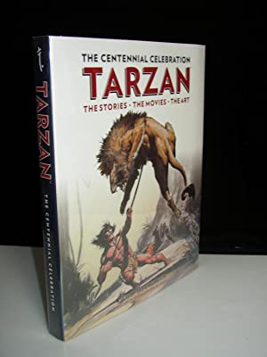 Tarzan: The Centennial Celebration The Stories The Movies The Art