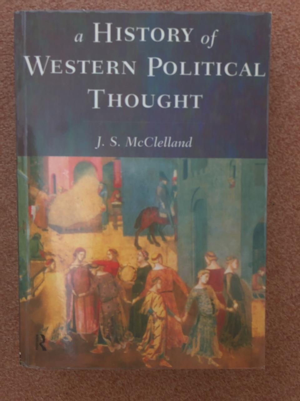 A History of Western Political Thought - S. McClelland, John, J. S. McClelland und S. McClelland J.