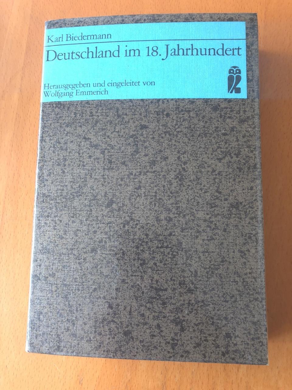 Deutschland im 18. Jahrhundert Ausgabe in einem: Karl, Biedermann: