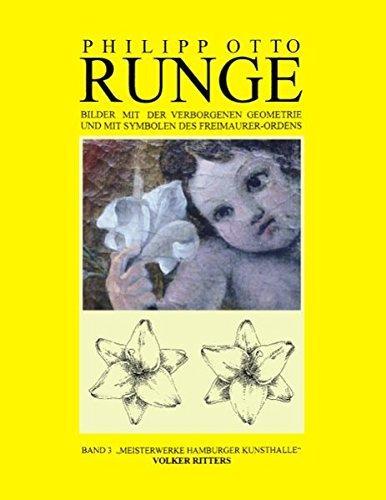 Philipp Otto Runge, Bilder mit der rituellen verborgenen Geometrie und mit Symbolen des Freimaurer - Ordens - Ritters, Volker