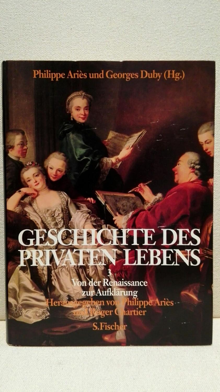 Geschichte des privaten Lebens Band 3 Von: Philippe, Aries und