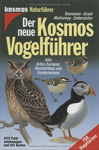 Der neue Kosmos Vogelführer. Alle Arten Europas, Nordafrikas und Vorderasiens