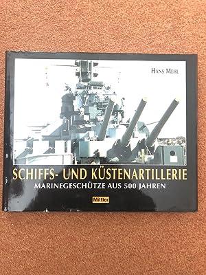 Schiffs- und Küstenartillerie. Marinegeschütze aus 500 Jahren: Mehl, Hans: