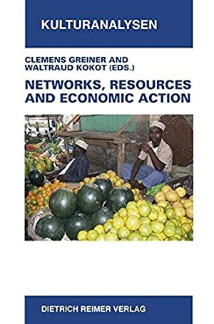 Networks, Resources and Economic Action Ethnographic Case: Greiner, Clemens and