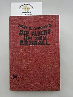 Die Flucht um den Erdball Erlebnisse eines: Kassowitz, Karl E.: