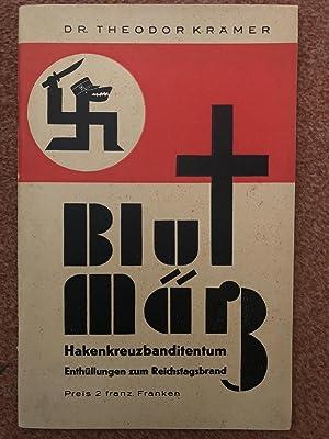 Blut-März Hakenkreuzbanditentum Enthüllungen zum Reichstagsbrand: Krämer, Dr. Theodor: